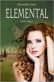 Elemental: The First by Alexandra May: NOOK Book Cover
