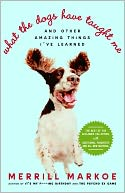 download What the Dogs Have Taught Me book