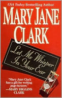 Let Me Whisper in Your Ear (KEY News Series #3) by Mary Jane Clark: NOOK Book Cover