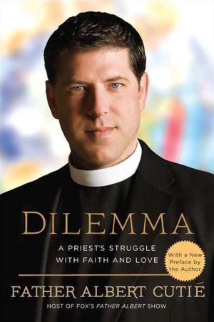Dilemma: A Priest's Struggle with Faith and Love