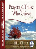 Prayers for Those Who Grieve by Jill Kelly: Audio Book Cover