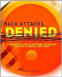 download Hack Attacks Denied : A Complete Guide to Network Lockdown for UNIX, Windows, and Linux book