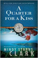 A Quarter for a Kiss (Million Dollar Mysteries Series #4) by Mindy Starns Clark: NOOK Book Cover