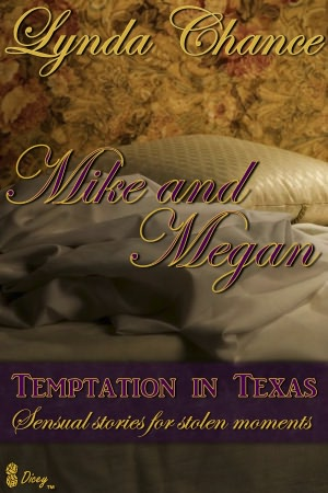 Temptation in Texas: Mike and Megan (Erotic Romantic Short Story)