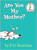 Are You My Mother? by P. D. Eastman: Book Cover