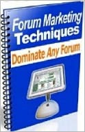 download Forum Marketing Techniques - By Making More Money Know Where to Post and How book
