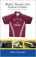 Buses, Trains and Gaelic Games by John Cassidy: NOOK Book Cover