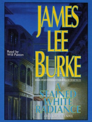 James Lee Burke - A Stained White Radiance Audiobook (11 cds)