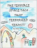 The Terrible Space Taco that Terrorized Texas by Michael Winn: NOOK Book Cover