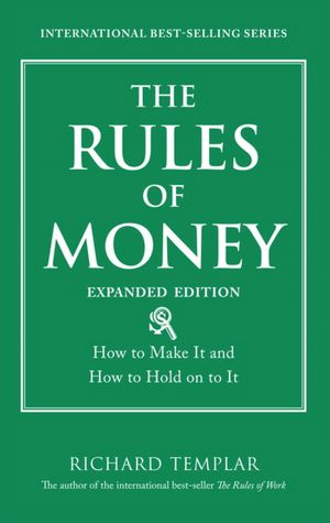 The Rules of Money How to Make It and How to Hold on to It Expanded Edition cover