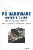 PC Hardware Buyer's Guide by Robert Bruce Thompson: Book Cover
