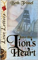 Into the Lion's Heart by Beth Trissel: NOOK Book Cover