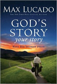 God's Story, Your Story: When His Becomes Yours by Max Lucado: NOOK Book Cover