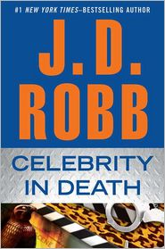 Celebrity in Death by J. D. Robb: Book Cover