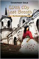 With My Last Breath by Courtney Cole: NOOK Book Cover