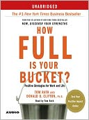 How Full Is Your Bucket? by Tom Rath: Audio Book Cover