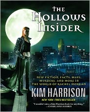 The Hollows Insider: New Fiction, Facts, Maps, Murders, and More in the World of Rachel Morgan by Kim Harrison: Book Cover