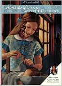 Marie-Grace and the Orphans (American Girl Series) by Sarah Masters Buckey: NOOK Book Cover