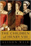 The Children of Henry VIII by Alison Weir: NOOK Book Cover