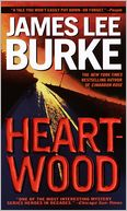 Heartwood (Billy Bob Holland Series #2) by James Lee Burke: NOOK Book Cover
