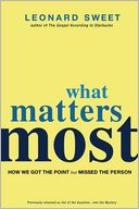download What Matters Most : How We Got the Point but Missed the Person book