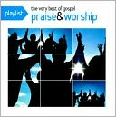 Playlist: The Very Best of Gospel Praise & Worship: CD Cover