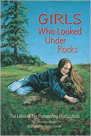 Girls Who Looked under Rocks by Jeannine Atkins: Book Cover