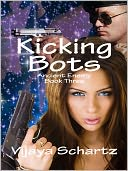 Kicking Bots by Vijaya Schartz: NOOK Book Cover