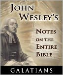 download John Wesley's Notes on the Entire Bible-The Book of Galatians book