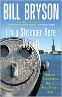 I'm a Stranger Here Myself by Bill Bryson: NOOK Book Cover