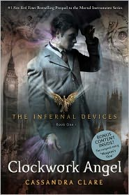 Clockwork Angel (The Infernal Devices Series #1) by Cassandra Clare: Book Cover