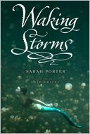 Waking Storms (Lost Voices Trilogy Series #2) by Sarah Porter: Book Cover
