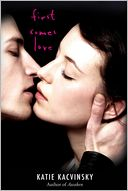 First Comes Love by Katie Kacvinsky: Book Cover