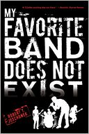 My Favorite Band Does Not Exist by Robert T. Jeschonek: Book Cover