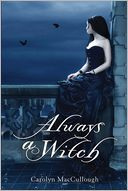 Always a Witch by Carolyn MacCullough: Book Cover