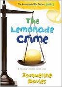 The Lemonade Crime (The Lemonade War Series #2) by Jacqueline Davies: Book Cover