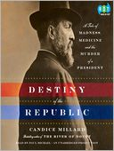 Destiny of the Republic by Candice Millard: Audio Book Cover