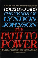 The Path to Power by Robert A. Caro: NOOK Book Cover