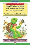 Franklin in the Dark (25th Anniversary Edition), Franklin Says I Love You, and Franklin and the Thunderstorm by Paulette Bourgeois: NOOK Book Cover
