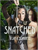 Snatched by Vijaya Schartz: NOOK Book Cover