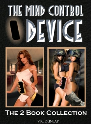 The Mind Control Device: The Two Book Collection of Hilarious Erotic ...