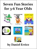 Seven Fun Stories for 3-6 Year Olds by Daniel Errico: NOOK Book Cover
