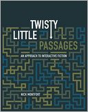 download Twisty Little Passages : An Approach to Interactive Fiction book