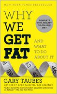 Why We Get Fat by Gary Taubes: Book Cover