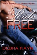 Ride Free: The Chromes and Wheels Gang, Book 2