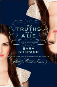 Two Truths and a Lie (The Lying Game Series #3) by Sara Shepard: Book Cover