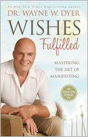 Wishes Fulfilled by Wayne W. Dyer: Book Cover
