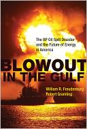 Blowout in the Gulf by William R. Freudenburg: Book Cover