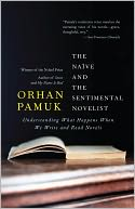 The Naive and the Sentimental Novelist by Orhan Pamuk: Book Cover