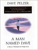 A Man Named Dave by Dave Pelzer: NOOK Book Cover
